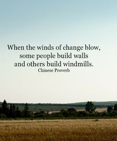 Build Windmills – Wisdom Quote By Chinese Proverb