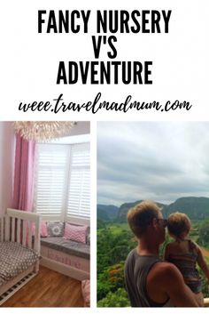 fancy nursery vs adventure of a lifetime