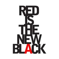 Red Is The New Black Tumblr ❤ liked on Polyvore featuring text, words, quotes, backgrounds, red, article, fillers, phrase and saying