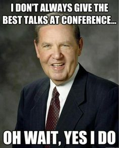 President Holland is awesome! #lds #genconf