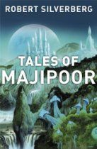 Tales of Majipoor By Robert Silverberg - From one of the masters of SF comes this new collection of stories, all set on his most famous creation - the massive world of Majipoor.  Spanning all of the world's history, these stories will illuminate and explore the remarkable setting that has enthralled so many over the years.  Two of these stories were originally published in the Legends series of short story collections, and have been unavailable for some time.
