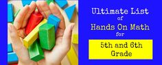Ultimate List of Hands On Math for Kindergarten Through 6th Grade | Creekside Learning