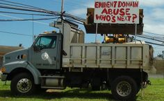 Free Speech Dead: City Demolishes Anti-Eminent Domain Sign  - http://www.offthegridnews.com/2014/02/24/free-speech-dead-city-demolishes-anti-eminent-domain-sign/