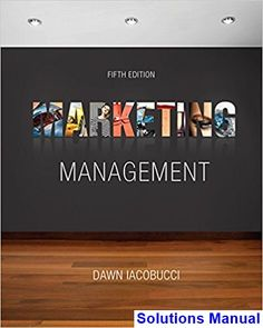 Solutions Manual for Marketing Management 5th Edition by Iacobucci IBSN 9781337271127