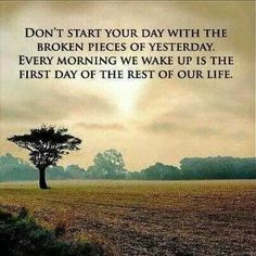 Yesterday is gone!  Tomorrow Never Comes! Live in the Present