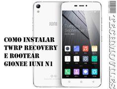Como instalar TWRP Recovery e Rootear Gionee IUNI N1