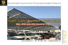 123RD #Cantionfairinvitation #invitation  PHASE II - 23-27, Apr,2018, - BOOTH 5.1 H25 @sunshielder sales@sunshielder.com #chinaimportandexport #polycarbonatecover #aluminumshade #parkingshade #patiocover