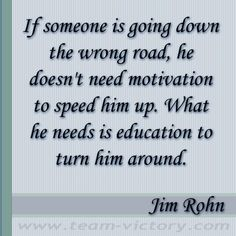 More words of wisdom from motivational teacher, Jim Rohn.