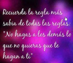 """""""LA REGLA MÁS SABIA"""" REFLEXIONES PARA VOS. Ingresá al blog:  http://reflexionesparavos.blogspot.com.ar/2014/10/la-regla-mas-sabia.html #refleixonesparavos"""