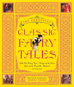 The Annotated Fairy Tales, Edited by Maria Tatar, (Hardback) 2002