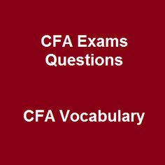 21 Free CFA Mock Exams 2015 Questions and Answers on CFA Vocabulary is highly recommended for everyone thanks to its accessibility and thorough coverage throughout the material. This free CFA practice exam is well-equipped with adequate knowledge on specialized terms and highlights the key points so as to better assist learners in exam preparation. Similar to other CFA free test at our page, this test consists of multiple choice questions with instant answers.