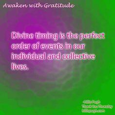 All timing is Divine.  #awakenwithgratitude  #gratitude  #life  #love  #divine #spiritualjourney #selfawareness #lightworker #loveandlight #spiritualgrowth #enjoylife #inspire #enlightened #manifestation#source #universallove #infinitewisdom #oneness #meditation #connected #loa #lawofattraction #lifequotes #dailyquote #awakening #divinetiming