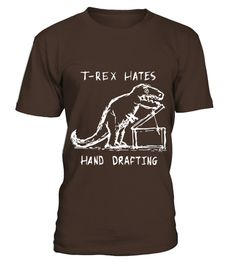 # Architecture T Rex Hates Hand Drafting T Shirts .  HOW TO ORDER:1. Select the style and color you want: 2. Click Reserve it now3. Select size and quantity4. Enter shipping and billing information5. Done! Simple as that!TIPS: Buy 2 or more to save shipping cost!This is printable if you purchase only one piece. so dont worry, you will get yours.Guaranteed safe and secure checkout via:Paypal | VISA | MASTERCARD