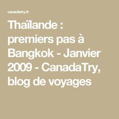 Thaïlande : premiers pas à Bangkok - Janvier 2009 - CanadaTry, blog de voyages