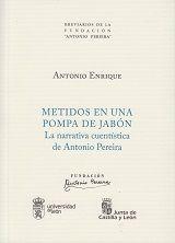 Metidos en una pompa de jabón : la narrativa cuentística de Antonio Pereira / Antonio Enrique