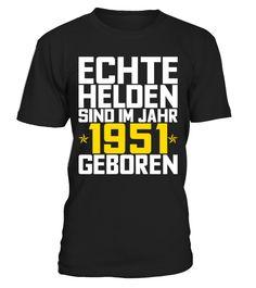 Echte Helden sind im Jahr 1951 geboren  Funny helden T-shirt, Best helden T-shirt