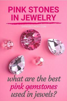 Pink Stones in Jewelry: Best Pink Gemstones Used in Jewels #gems #gemstones #pinkgemstones #pinkjewelry #jewelry