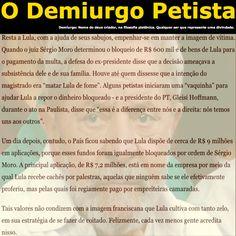 O Demiurgo Petista [Editorial do Estadão: Fiasco do Lula] http://opiniao.estadao.com.br/noticias/geral,o-fiasco-de-lula,70001900714 ②⓪①⑦ ⓪⑦ ②③ #LulaNaCadeia