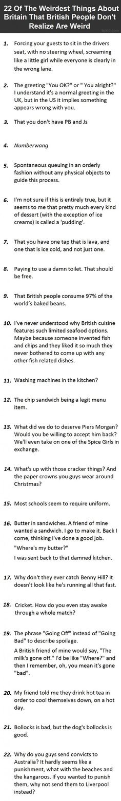 I'm British and I have to say that quite a few of these aren't true... But they're still funny!