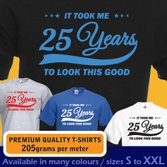 It took me 25 years to LOOK THIS GOOD. Mens womens Birthday Vintage T-shirt, funny 25th Birthday Present Gift idea 1988
