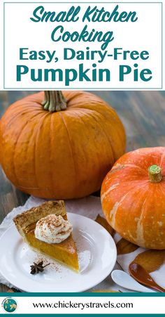 Just in time for Thanksgiving or Friendsgiving, learn to make this easy dairy free pumpkin pie for your holiday dinner. Easy to make in the small kitchen, whether cooking in an RV, tiny home or apartment, this is the perfect recipe! #pumpkinpie #thanksgiving #friendsgiving #vegan