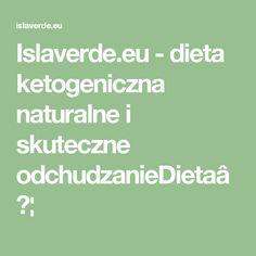Islaverde.eu - dieta ketogeniczna naturalne i skuteczne odchudzanieDieta…