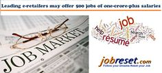 E-commerce companies have been on a roll for quite some time now. According to the estimates done by five job search firms including RGF Executive Search and Longhouse Consulting these e-retail firms could together offer 500 jobs with an annual pay of Rs 1 crore each this year. Read more: http://www.jobreset.com/blog/leading-e-retailers-offer-500-jobs-one-crore-plus-salaries/