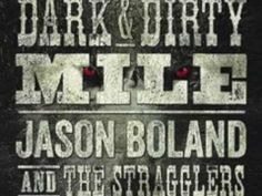 Jason Boland & the Stragglers - Dark and Dirty Mile