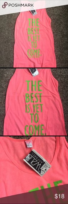 THE BEST IS YET TO COME!! TANKTOP!!💚💓💓💚💓 •UNISEX •made in USA •made on HIGH QUALITY American Apparel brand shirt •inspirational positive shirt from Words To Live By Apparel - www.W2LBapparel.com 💛MAKING THE WORLD BETTER PLACE BY SPREADING POSITIVE MESSAGES 💜brand new without tags 💚sold in stores💚💓💚🌈💚💓💚💓💚💓💚💓💚💓💚💓 Instagram: @alenaaldrich @wordstolivebyapparel Words To Live By Apparel Tops Tank Tops