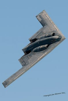 Stealth Bomber: This is one of the most nefarious looking planes I have ever seen. I saw one flying over Duncanville, Texas. It looked wicked!