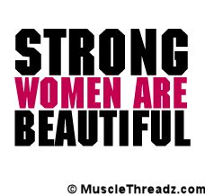 Strong women are Beautiful!