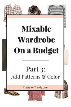 Mixable Wardrobe On a Budget Part 3 Add Patterns and Color - add patterns like plaid, stripes, leopard print and more.
