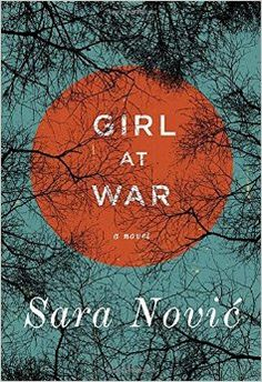 """Long-listed for the 2016 Bailey's Prize, Sara Novic's """"Girl at War"""" is absolutely brilliant. The story beginsin Croatia in 1991, where Ana, a ten-year-old girl full of spir…"""