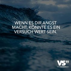 If it scares you, it might be worth a try - Zitate - Words Quotes, Me Quotes, Funny Quotes, Sayings, German Quotes, Visual Statements, True Words, Beautiful Words, Beautiful Mind