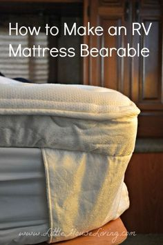 Have a mattress in your RV that keeps you awake all night? Here's a tip on how to make it work for you!