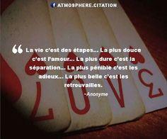 La vie La vie c'est des étapes… La plus douce c'est l'amour… La plus dure…