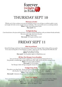 1/4 ~ FOREVER TWILIGHT IN FORKS is proud to present the introductory schedule for our Fall 2015 festival celebrating ten years of Stephenie Meyer's love story, The Twilight Saga. Please join your fandom family, actor Erik Odom and The Olympic Coven from Sept 10th- 13th, here in the town that Stephenie chose as home for her vampire family and her lonely high school girl who we followed into their world. Tickets go on sale Feb 9th when our site goes live at www.forevertwilightinforks.com