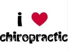 I love chiropractic