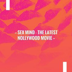 You know you want to read the rest 👉 SEX MIND - THE LATEST NOLLYWOOD MOVIE http://telesquibmovies.blogspot.com/2017/06/sex-mind-latest-nollywood-movie_8.html?utm_campaign=crowdfire&utm_content=crowdfire&utm_medium=social&utm_source=pinterest