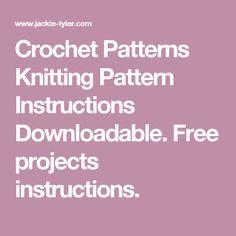 Crochet Patterns Knitting Pattern Instructions Downloadable. Free projects instructions. Knitting Patterns, Crochet Patterns, Pattern Designs, Projects, Free, Log Projects, Knit Patterns, Blue Prints, Crochet Pattern