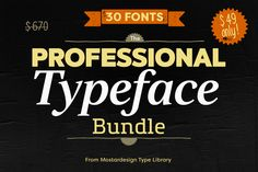 The Professional Bundle 30 fonts by Mostardesign Type Foundry on Creative Market