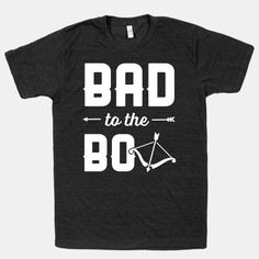 Bad To The Bow #bowhunting #compoundbow #country #countryshirt #bowshirt