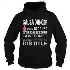 Awesome Salsa Dancer Shirt - #mens hoodies #linen shirts. CHECK PRICE => https://www.sunfrog.com/Jobs/Awesome-Salsa-Dancer-Shirt-Black-Hoodie.html?60505