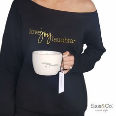 Sissi & Co. Love Joy Laughter sweatshirt and oversized mug. Shop: www.sissiandco.com