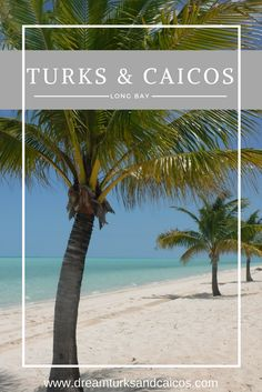 Long Bay Beach in Turks and Caicos is one of our favorite sports.