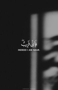 Allah is near ❤ Quran Quotes Love, Quran Quotes Inspirational, Beautiful Islamic Quotes, Allah Quotes, Faith Quotes, Imam Ali Quotes, Best Islamic Quotes, Muslim Quotes, Arabic Quotes