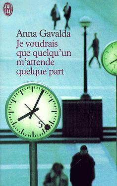 Je voudrais que quelqu'un m'attende... - ANNA GAVALDA