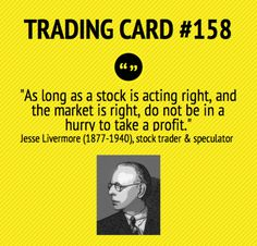 Trading Card Don`t be In A Hurry To Take Profits by Jesse Livermore Day Trading, Trading Cards, Stock Market Quotes, Forex Trading Basics, Stock Trader, Trading Quotes, Stock Charts, Investing In Stocks, Investing Money