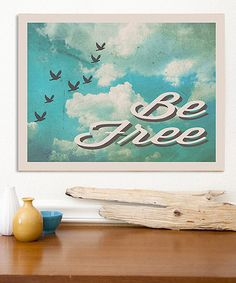 Take a look at this Be Free Vintage Print on zulily today!