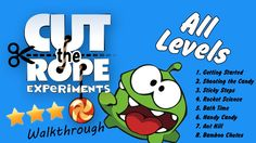 Cut The Rope: Experiments - Walkthrough All Levels (3 Stars)
